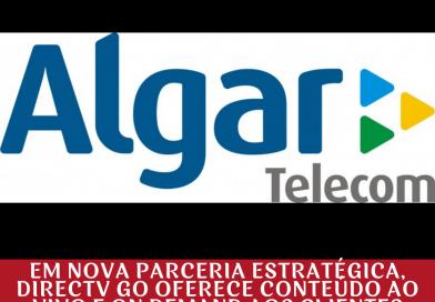 Em nova parceria estratégica, DIRECTV GO oferece conteúdo ao vivo e on demand aos clientes Algar Telecom